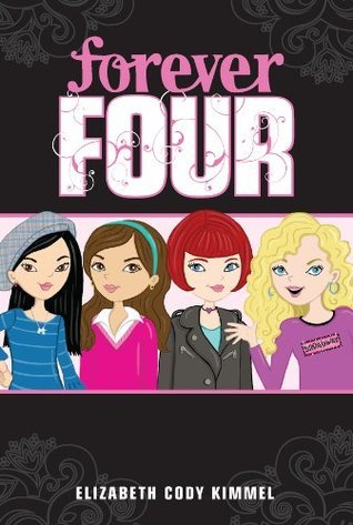 #1 Forever Four  by  Elizabeth Cody Kimmel