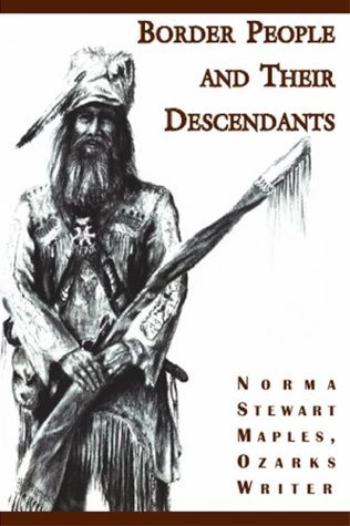 Border People and Their Descendants  by  Norma Stewart Maples