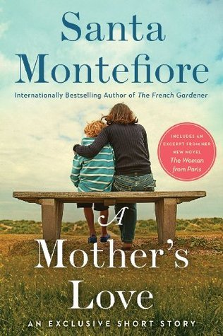 A Mothers Love: An Exclusive Short Story  by  Santa Montefiore