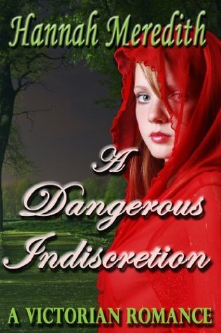 A Dangerous Indiscretion  by  Hannah Meredith