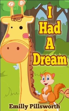 Children Book : I Had A Dream (Great Book for Kids) (Age 3 - 7)  by  Emilly Pillsworth