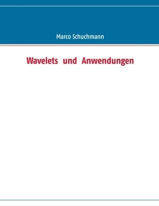 Wavelets  und  Anwendungen  by  Marco Schuchmann