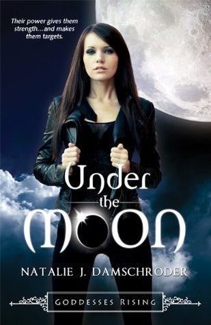 Under the Moon (Goddesses Rising #1)  by  Natalie J. Damschroder