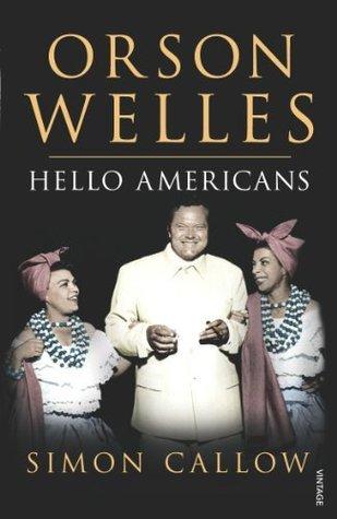 Orson Welles: Hello Americans: v. 2  by  Simon Callow