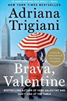 Brava Valentine By Adriana Trigiani Reviews Discussion