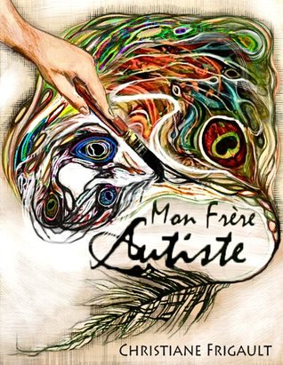 Mon frère autiste  by  Christiane Frigault
