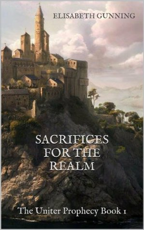 Sacrifices for the Realm  by  Elisabeth Gunning
