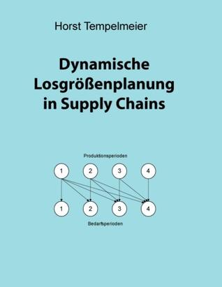 Dynamische Losgrößenplanung in Supply Chains  by  Horst Tempelmeier