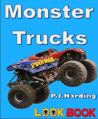 Monster Trucks: A LOOK BOOK easy reader  by  P.J. Harding