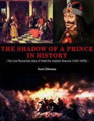Real Life of Vlad Tepes (Dracula), 1431-1476 Aurel Danescu