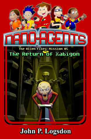 Nanoagents: The Return of Xabigan John P. Logsdon