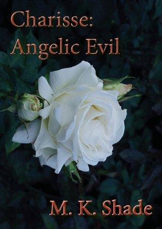 Charisse: Angelic Evil M. K. Shade
