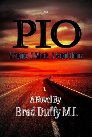 PIO - A Promise, A Miracle, A Second Chance  by  Brad Duffy