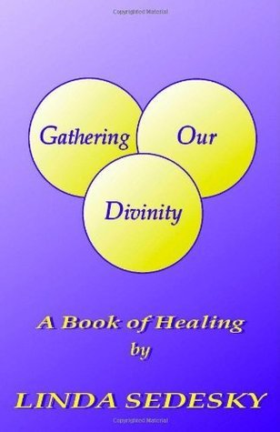 Gathering Our Divinity  by  Sedesky, Linda