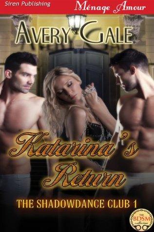 Katarinas Return [The ShadowDance Club 1]  by  Avery Gale