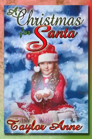 A Christmas for Santa  by  Taylor Anne