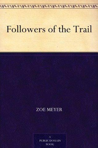 Followers of the Trail Zoe Meyer