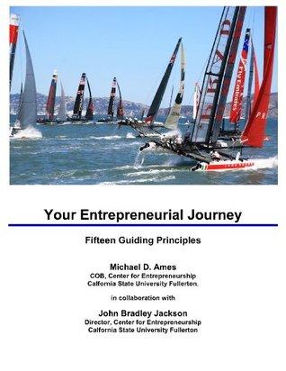 Your Entrepreneurial Journey: Fifteen Guiding Principles Michael Ames