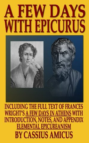 A Few Days With Epicurus  by  Frances Wright