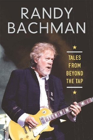 TALES FROM BEYOND THE TAP Randy Bachman