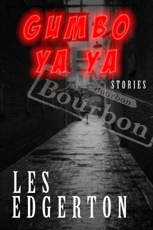 Gumbo Ya-Ya: Stories  by  Les Edgerton