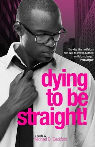 Dying To Be Straight! (Dying To Be Straight Series) Michael Beckford