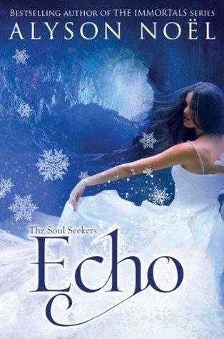 Echo: Soul Seekers 2 Alyson Noel