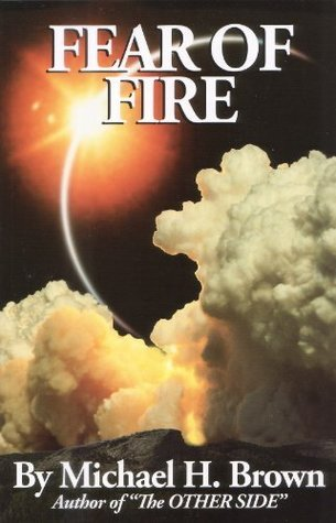 Fear of Fire  by  Michael Harold Brown