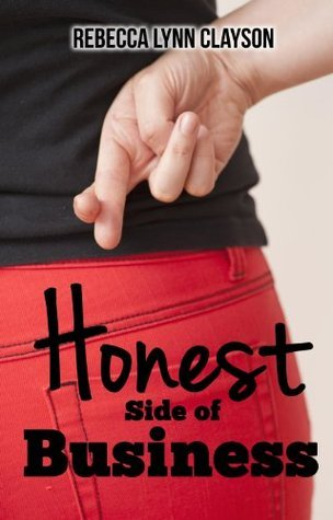 Honest Side of Business (Christian Romance Novella)  by  Rebecca Lynn Clayson