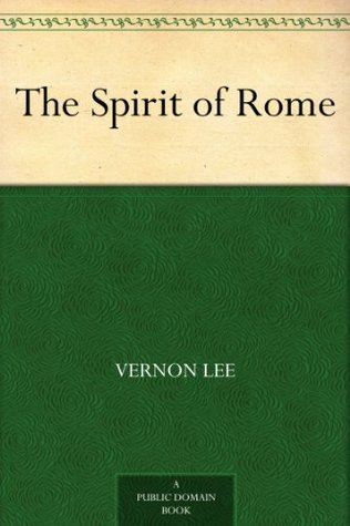 The Spirit of Rome  by  Vernon Lee
