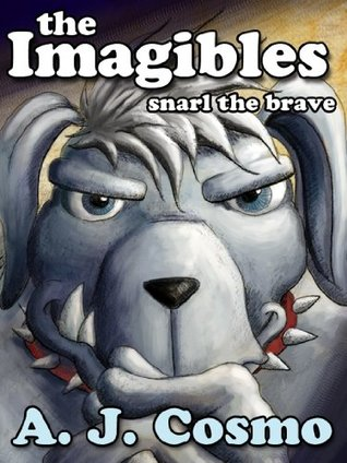 The Imagibles 2: Snarl the Brave A.J. Cosmo