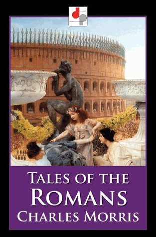 Tales of the Romans  by  Charles Morris