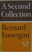 A Second Collection Bernard J.F. Lonergan