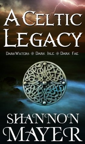 A Celtic Legacy  by  Shannon Mayer