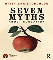 Seven Myths About Education  by  Daisy Christodoulou