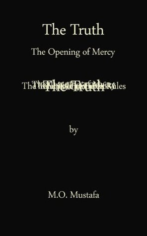 The Truth The Opening of Mercy: The Opening of Mercy  by  M.O. Mustafa