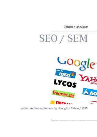 SEO / SEM: Suchmaschinenoptimierung - Google / Yahoo / MSN Gordon Kronzucker