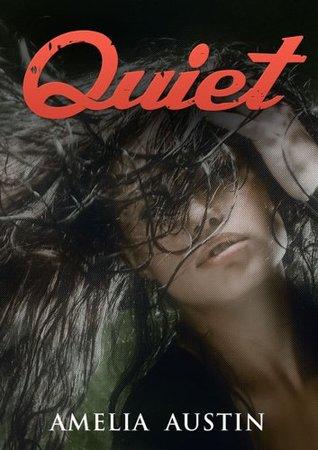Quiet  by  Amelia Austin
