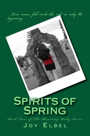 Spirits of Spring (The Haunting Ruby Series Book 4)  by  Joy Elbel