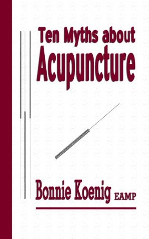 10 Myths About Acupuncture Bonnie Koenig Eamp