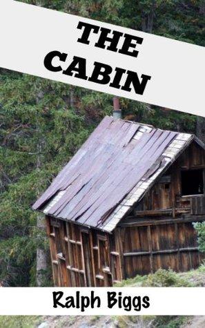 The Cabin Ralph Biggs