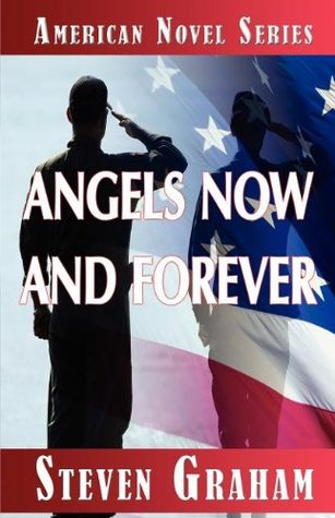 Angels Now and Forever  by  Steven Graham