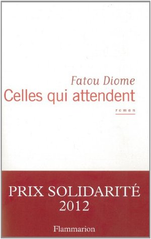 Celles qui attendent  by  Fatou Diome