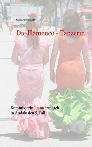 Die Flamenco - Tänzerin  by  Susanne Hottendorff