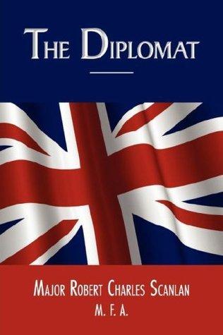 The Diplomat  by  Robert Charles Scanlan
