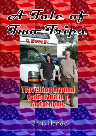 A Tale of Two Trips: Travelling Around California in a Motorhome Chris Handy