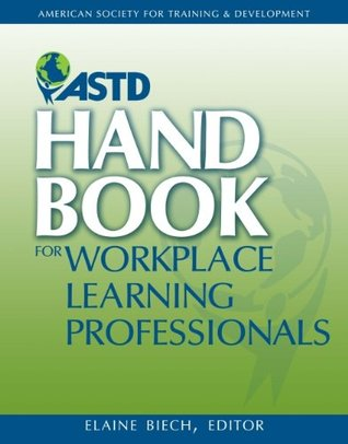 ASTD Handbook For Workplace Learning Professionals Elaine Biech