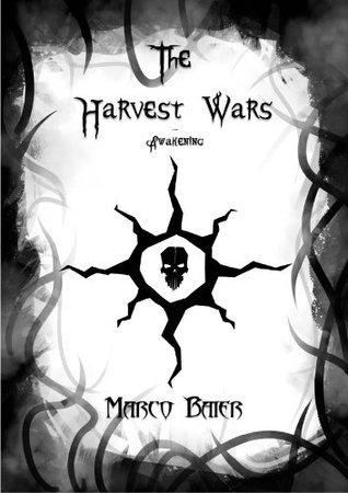 Awakening (The Harvest Wars, Part 1) Marco Baier