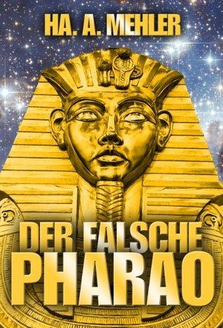 Der falsche Pharao  by  Ha. A. Mehler