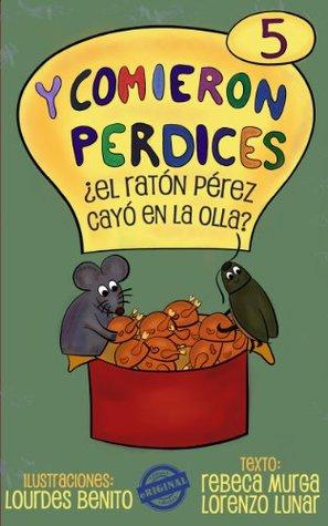 ¿El Ratón Pérez cayó en la olla? Rebeca Murga
